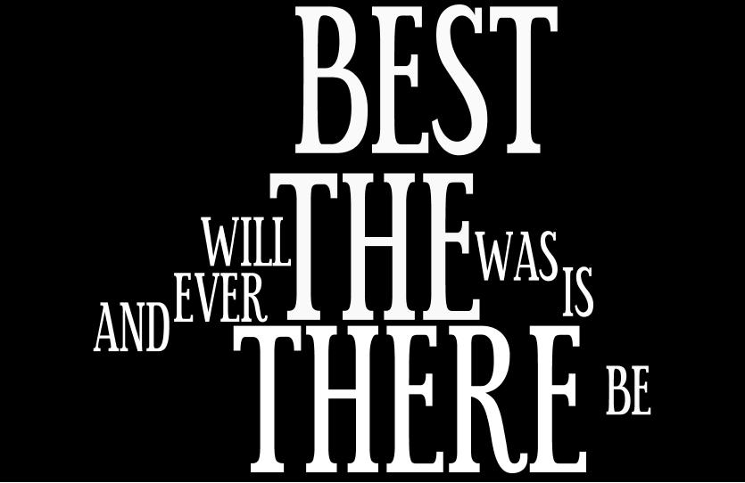 Will There Ever Be Is Best There Best